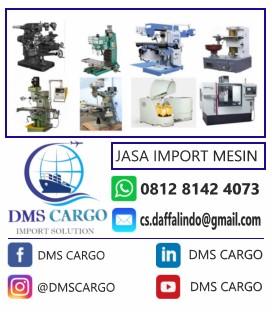 Jasa Import Mesin Dari China | 085260230269 | DMS